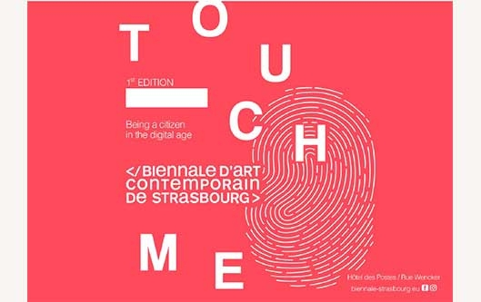 STRASBOURG BIENNALE: Touch Me – Being a Citizen in the Digital Age